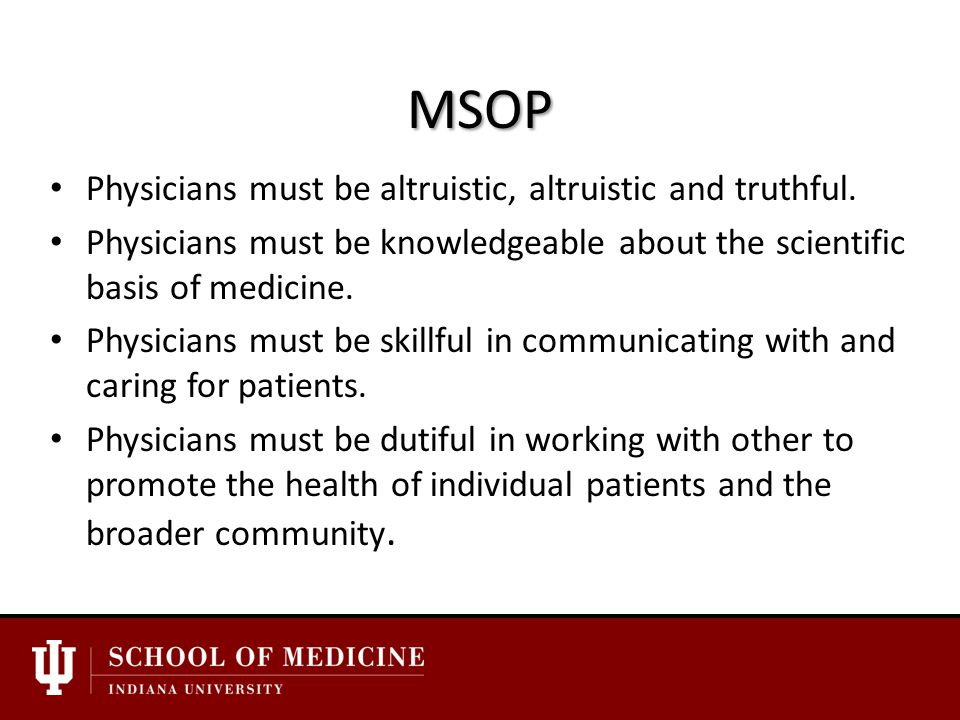 MSOP Physicians must be altruistic, altruistic and truthful.