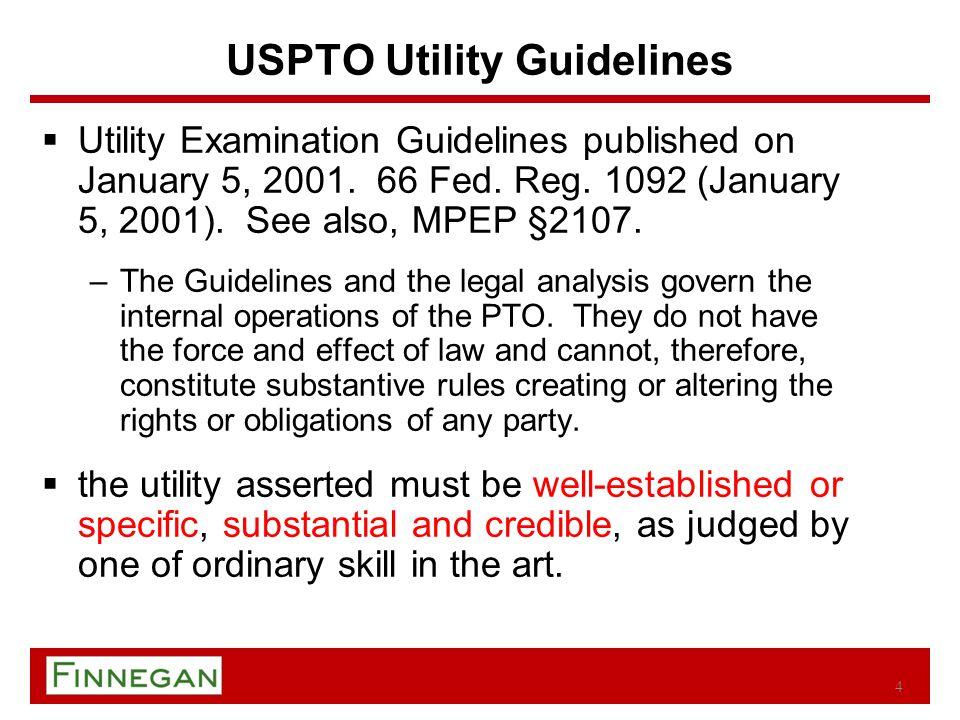 USPTO Utility Guidelines  Utility Examination Guidelines published on January 5, 2001.