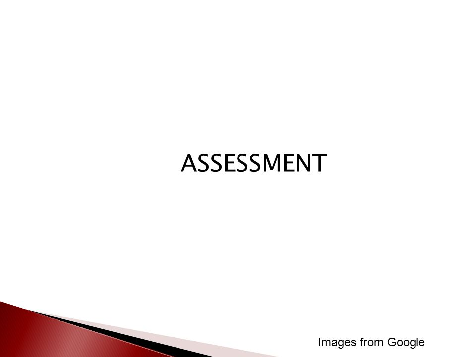 ASSESSMENT Images from Google