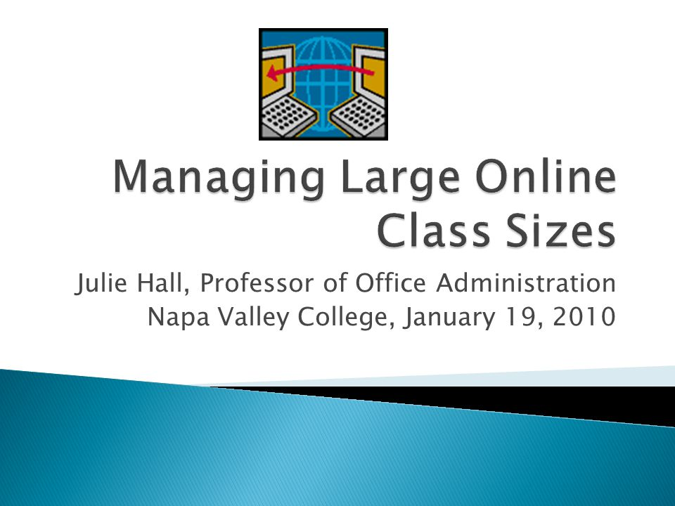 Julie Hall, Professor of Office Administration Napa Valley College, January 19, 2010