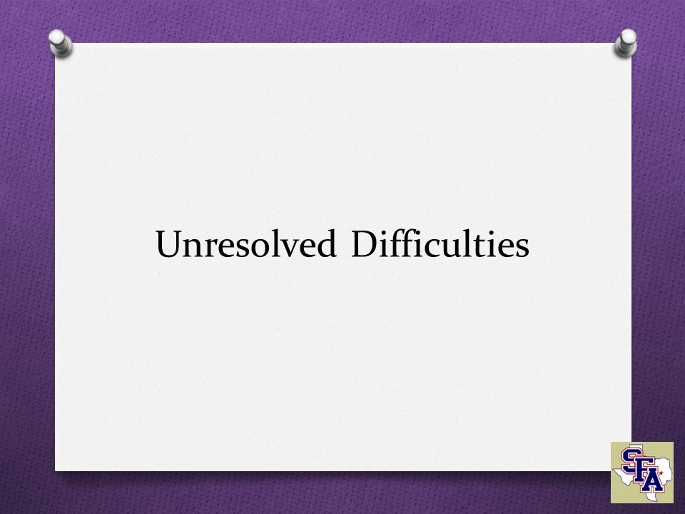 Unresolved Difficulties