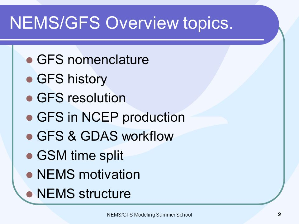 NEMS/GFS Overview topics.