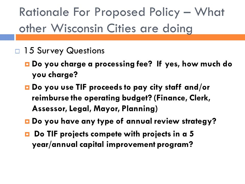 Rationale For Proposed Policy – What other Wisconsin Cities are doing  15 Survey Questions  Do you charge a processing fee.