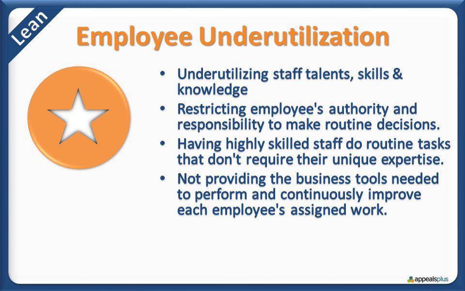 Employee Underutilization