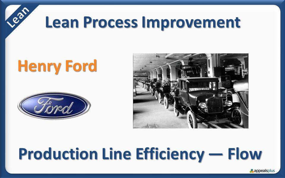 Lean Process Improvement Henry Ford Production Line Efficiency — Flow