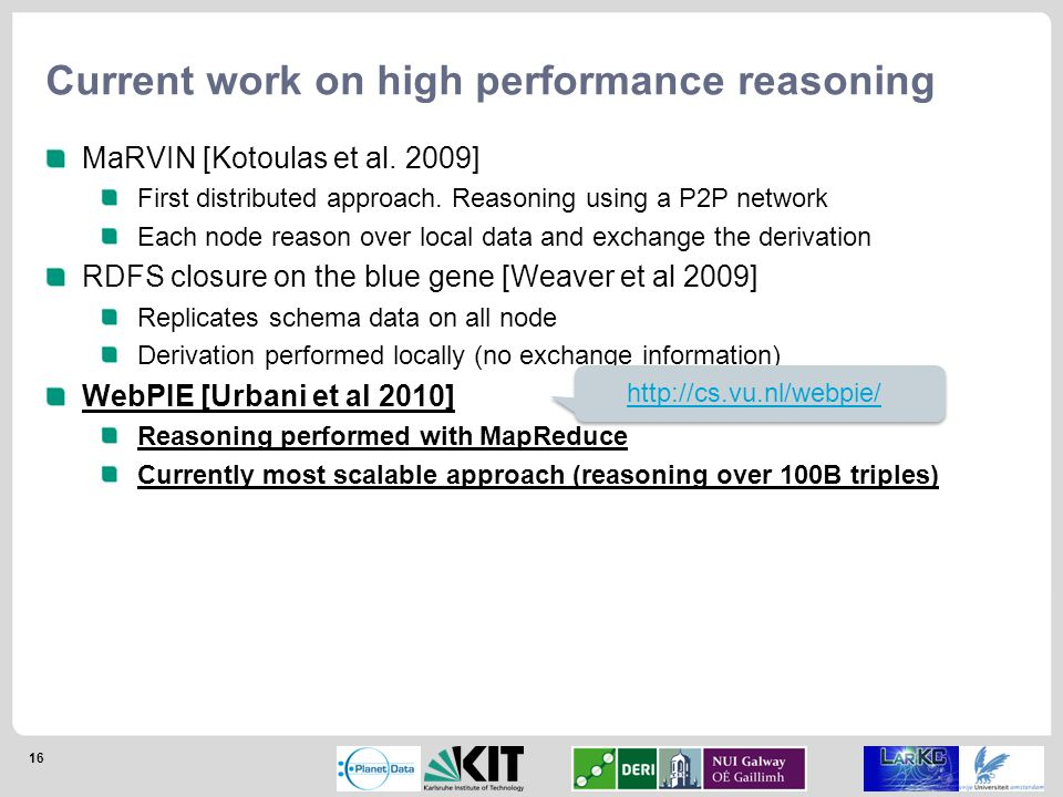 16 Current work on high performance reasoning MaRVIN [Kotoulas et al.