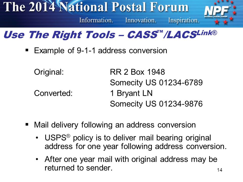  Example of 9-1-1 address conversion Original:RR 2 Box 1948 Somecity US 01234-6789 Converted:1 Bryant LN Somecity US 01234-9876  Mail delivery following an address conversion USPS ® policy is to deliver mail bearing original address for one year following address conversion.