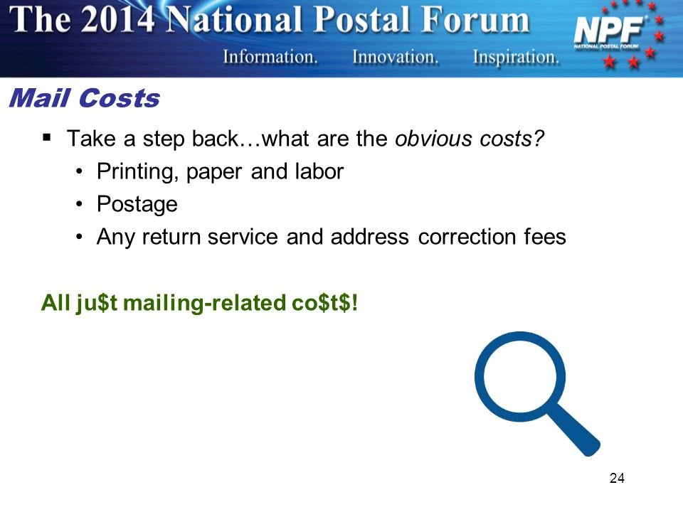 Mail Costs  Take a step back…what are the obvious costs.