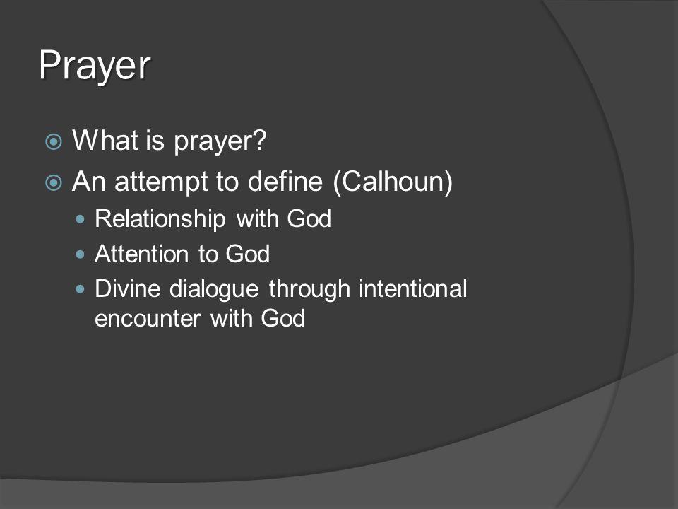 Prayer  What is prayer.