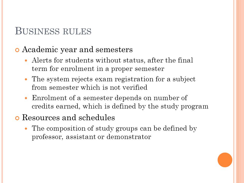 B USINESS RULES Academic year and semesters Alerts for students without status, after the final term for enrolment in a proper semester The system rej
