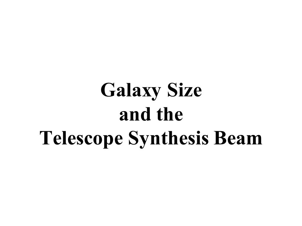 Galaxy Size and the Telescope Synthesis Beam