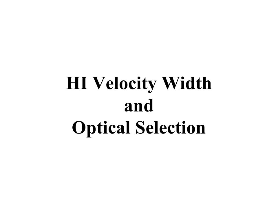 HI Velocity Width and Optical Selection