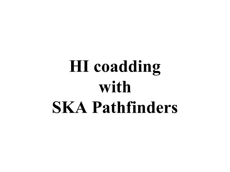 HI coadding with SKA Pathfinders