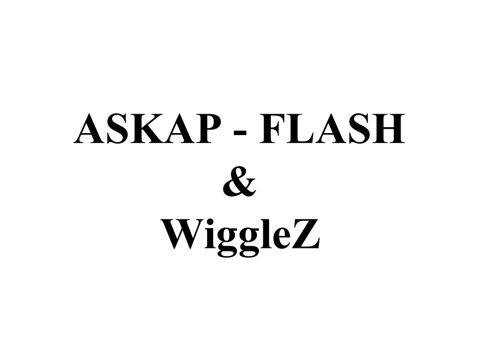 ASKAP - FLASH & WiggleZ