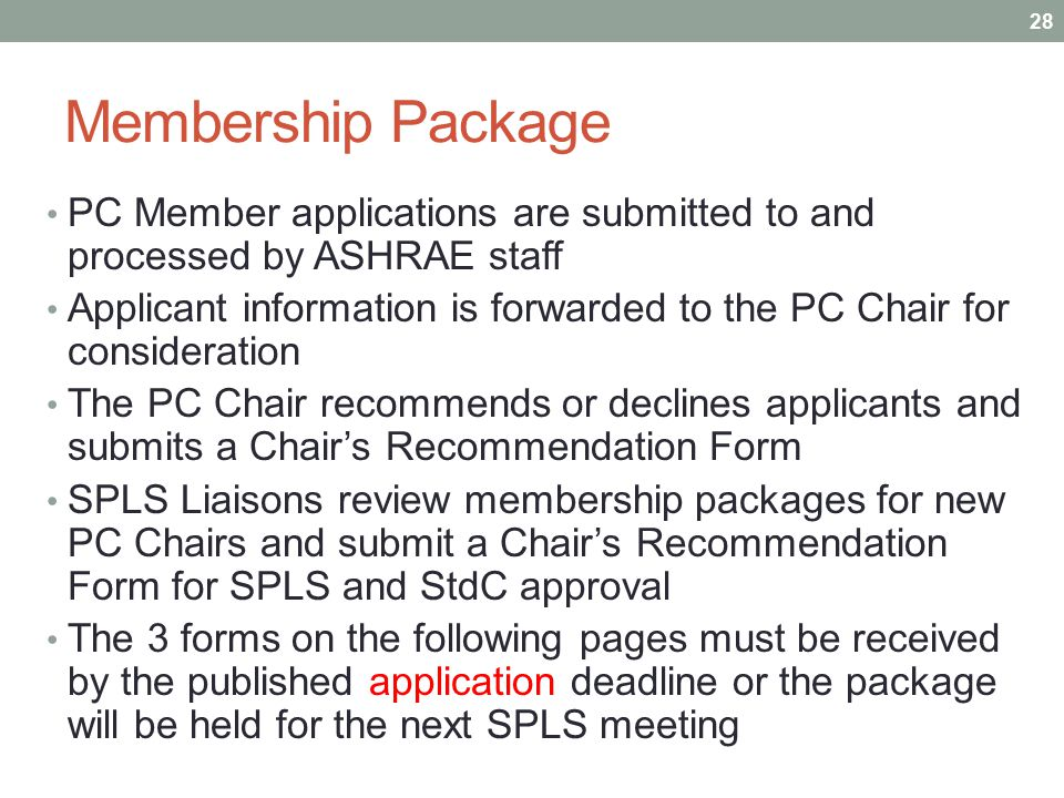 Membership Package PC Member applications are submitted to and processed by ASHRAE staff Applicant information is forwarded to the PC Chair for consid
