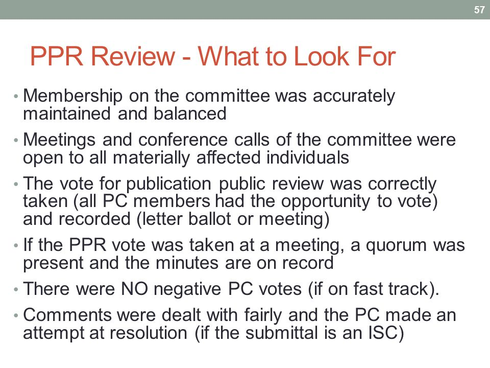 PPR Review - What to Look For Membership on the committee was accurately maintained and balanced Meetings and conference calls of the committee were o