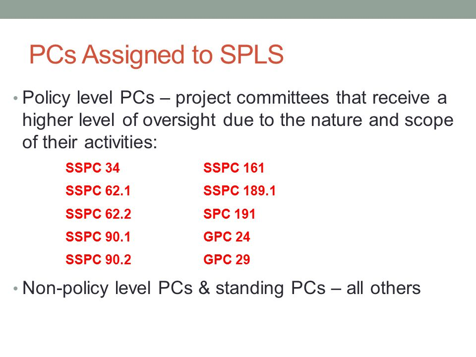 Development Process Approval If no substantive changes are made, the PC Chair submits the publication package for approval by Standards Committee and the Board If there are unresolved commenters or negative PC voters (with reason), they are informed of their right to appeal after Board approves the Standard for publication If they appeal, an appeals panel is formed to hear and decide on the appeals received.