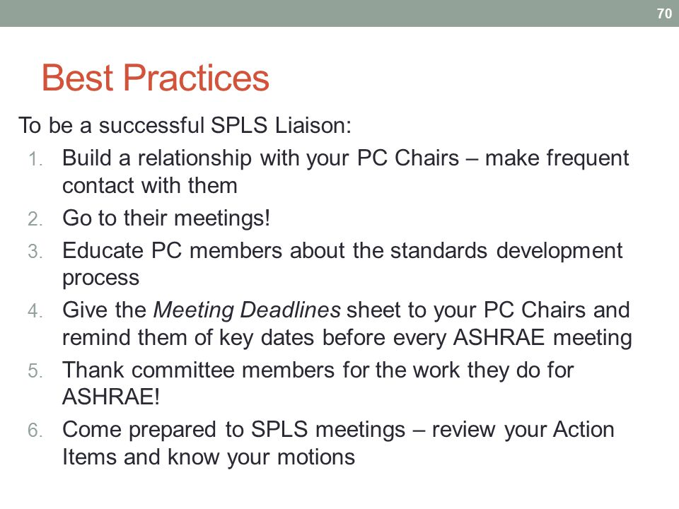 Best Practices To be a successful SPLS Liaison: 1. Build a relationship with your PC Chairs – make frequent contact with them 2. Go to their meetings!