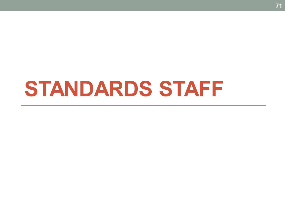 STANDARDS STAFF 71
