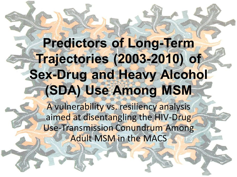 Predictors of Long-Term Trajectories (2003-2010) of Sex-Drug and Heavy Alcohol (SDA) Use Among MSM A vulnerability vs. resiliency analysis aimed at di