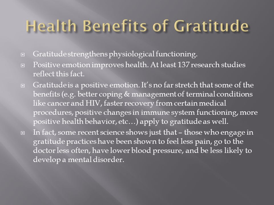  Gratitude strengthens physiological functioning.
