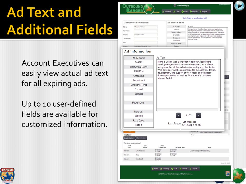 Account Executives can easily view actual ad text for all expiring ads. Up to 10 user-defined fields are available for customized information.