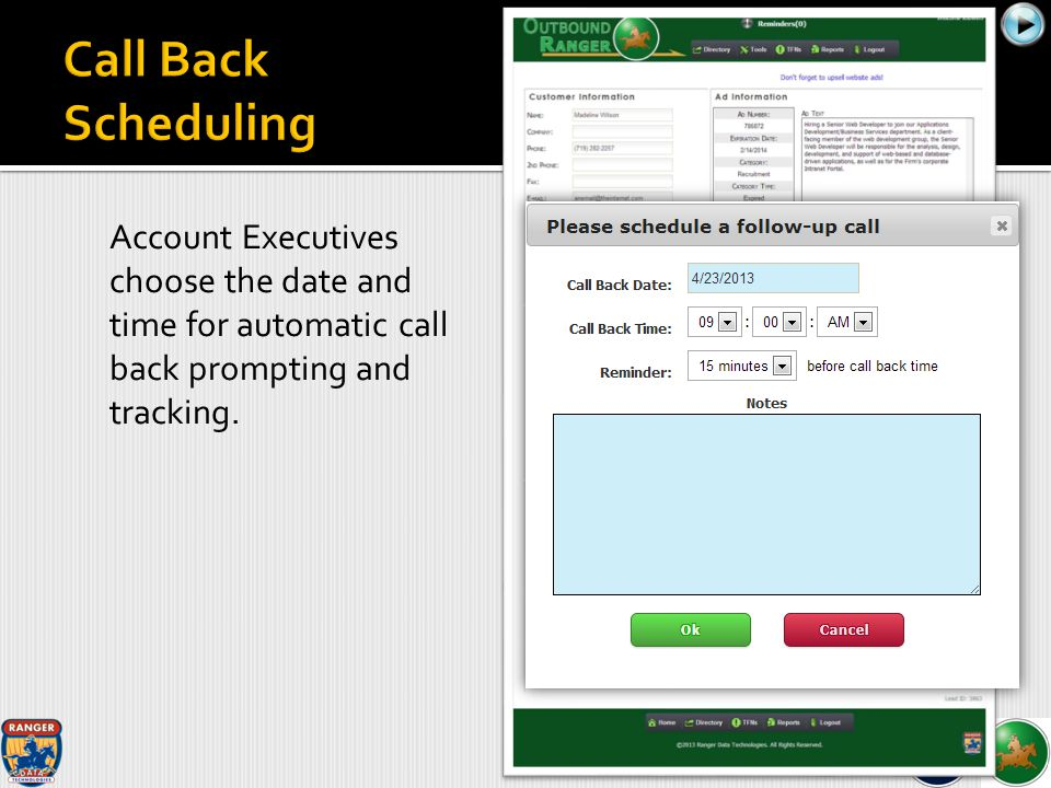 Account Executives choose the date and time for automatic call back prompting and tracking.