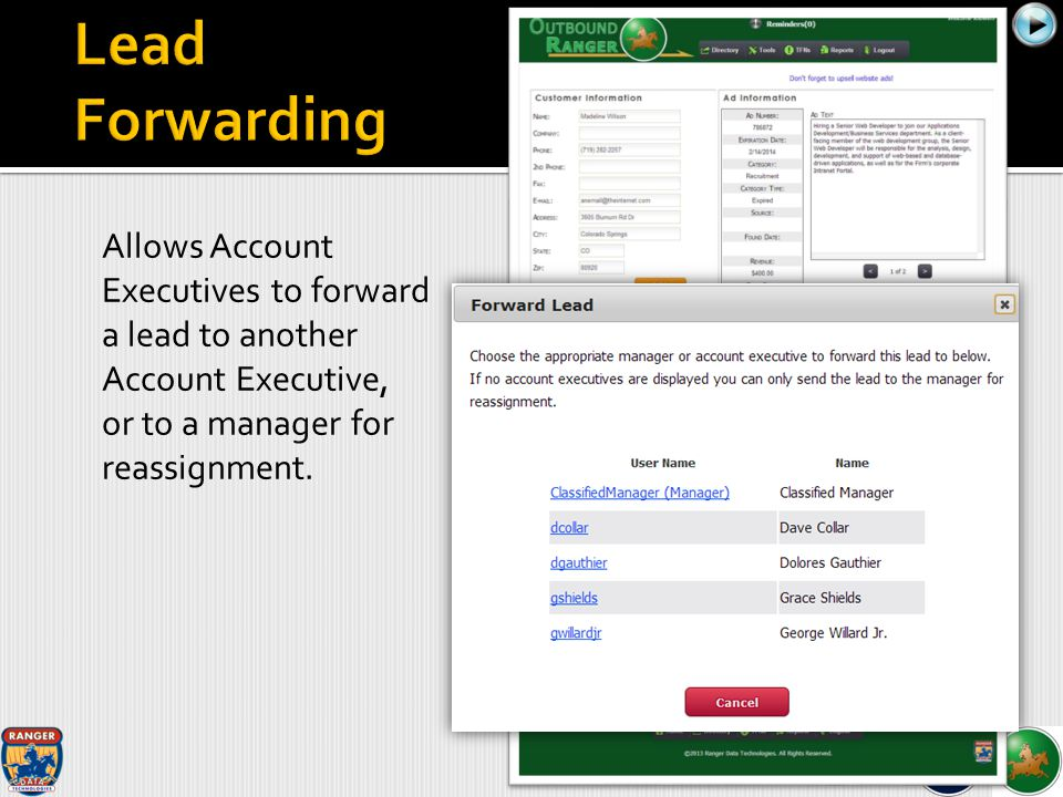 Allows Account Executives to forward a lead to another Account Executive, or to a manager for reassignment.