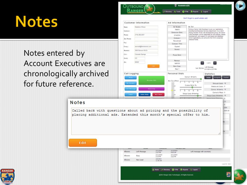 Notes entered by Account Executives are chronologically archived for future reference.