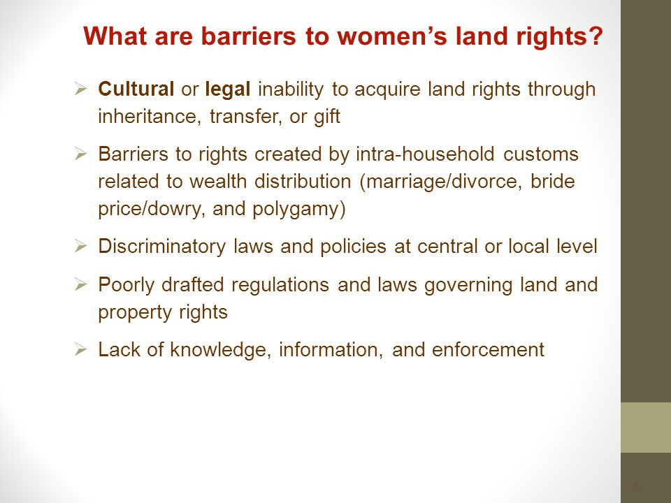 5 What are barriers to women's land rights.