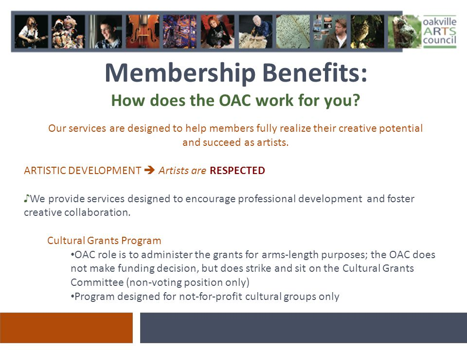Membership Benefits: How does the OAC work for you.