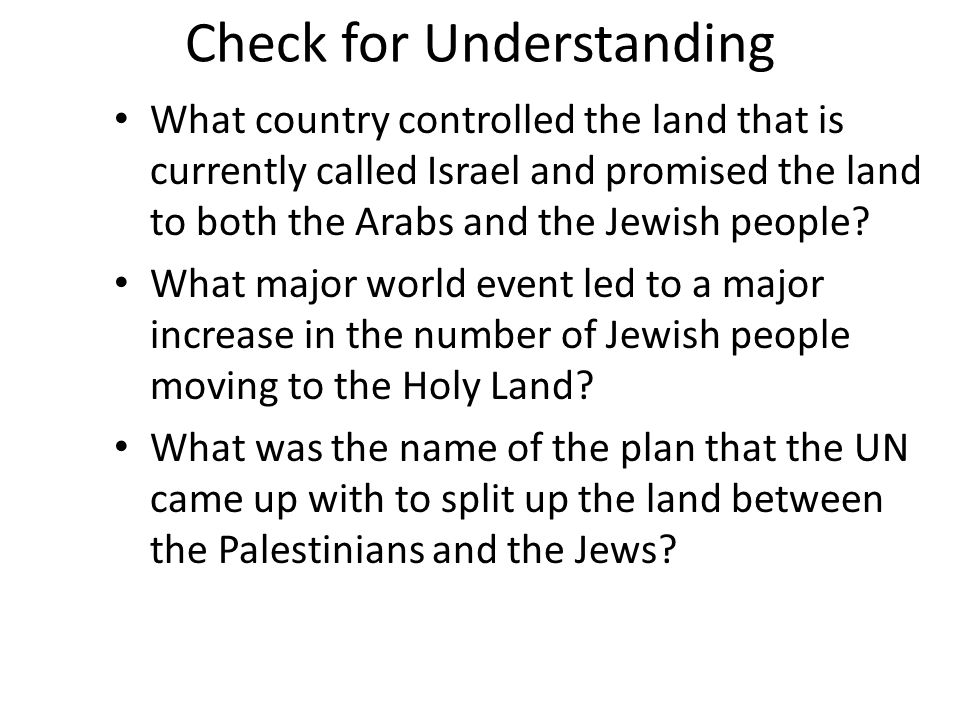 Check for Understanding What country controlled the land that is currently called Israel and promised the land to both the Arabs and the Jewish people.