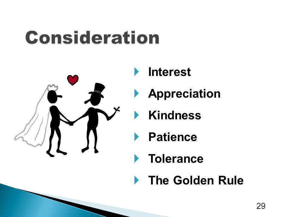  Interest  Appreciation  Kindness  Patience  Tolerance  The Golden Rule 29