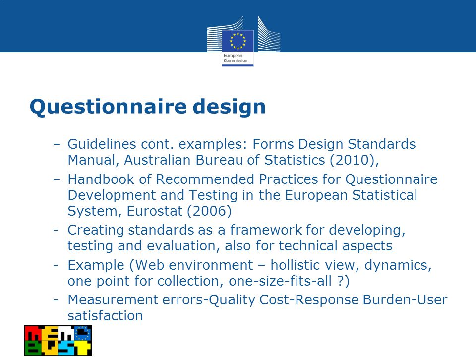 –Guidelines cont. examples: Forms Design Standards Manual, Australian Bureau of Statistics (2010), –Handbook of Recommended Practices for Questionnair