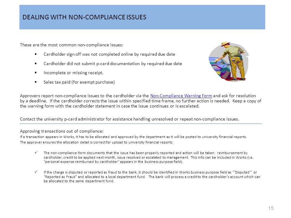 DEALING WITH NON-COMPLIANCE ISSUES These are the most common non-compliance issues:  Cardholder sign off was not completed online by required due dat