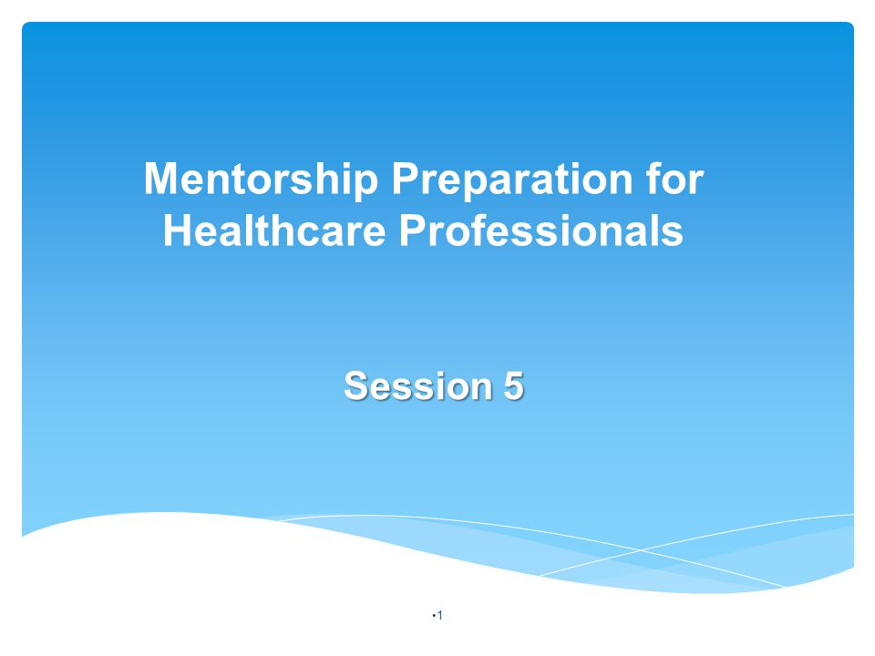Mentorship Preparation for Healthcare Professionals Session 5 1