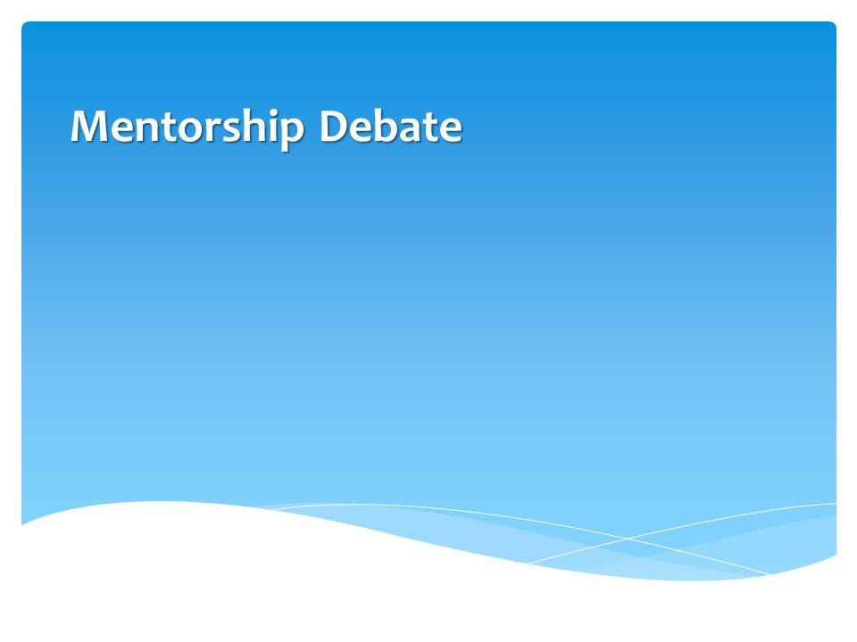 Mentorship Debate