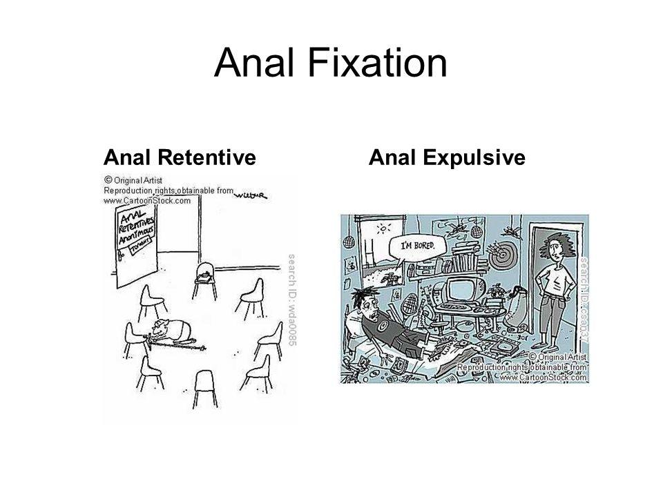Anal Fixation Anal RetentiveAnal Expulsive