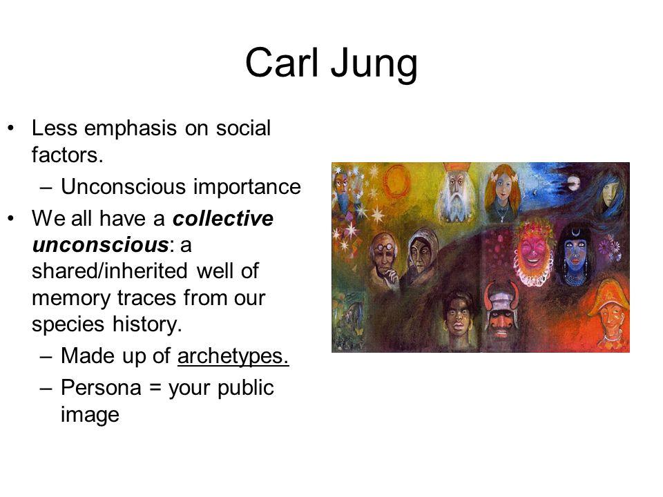 Carl Jung Less emphasis on social factors.