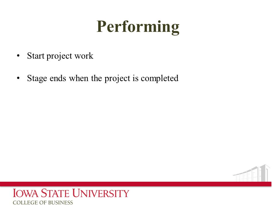 Performing Start project work Stage ends when the project is completed