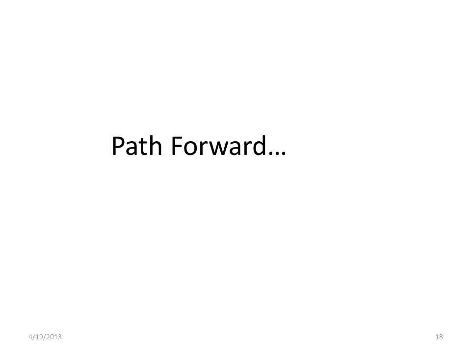 Path Forward… 184/19/2013