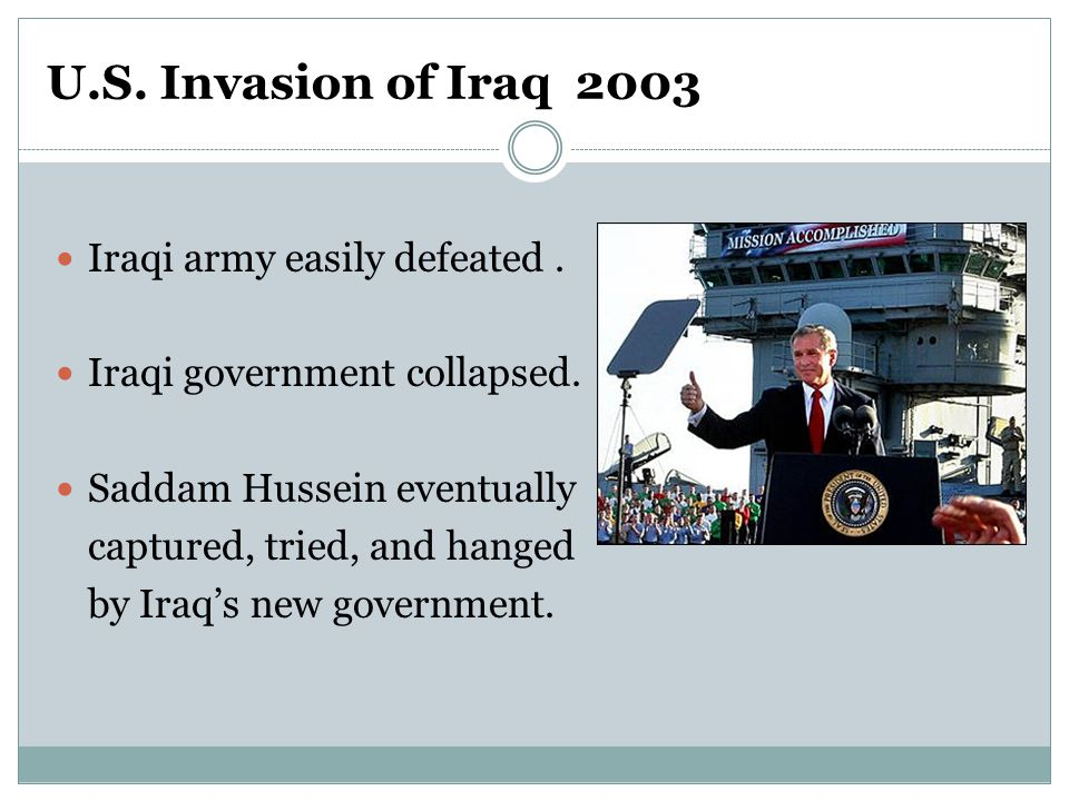 U.S.Invasion of Iraq 2003 Iraqi army easily defeated.