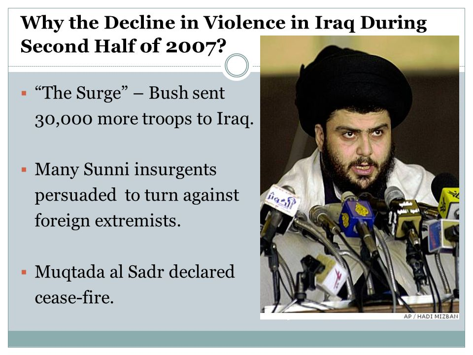 Why the Decline in Violence in Iraq During Second Half of 2007.