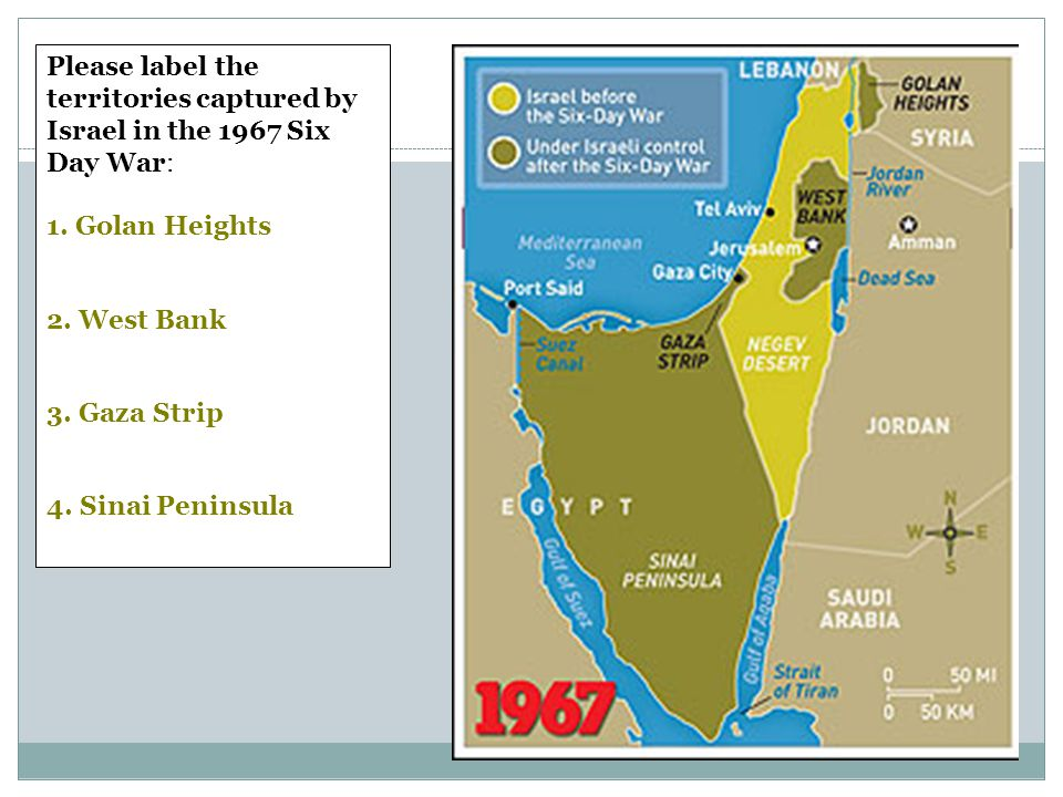 #3#3 Please label the territories captured by Israel in the 1967 Six Day War: 1.