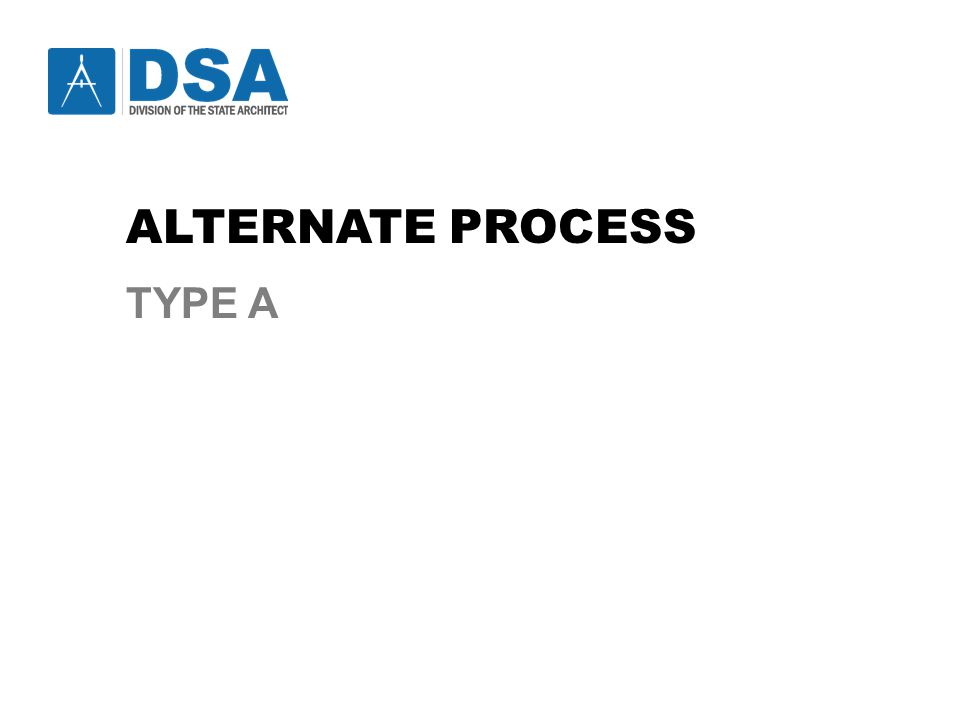 ALTERNATE PROCESS TYPE A