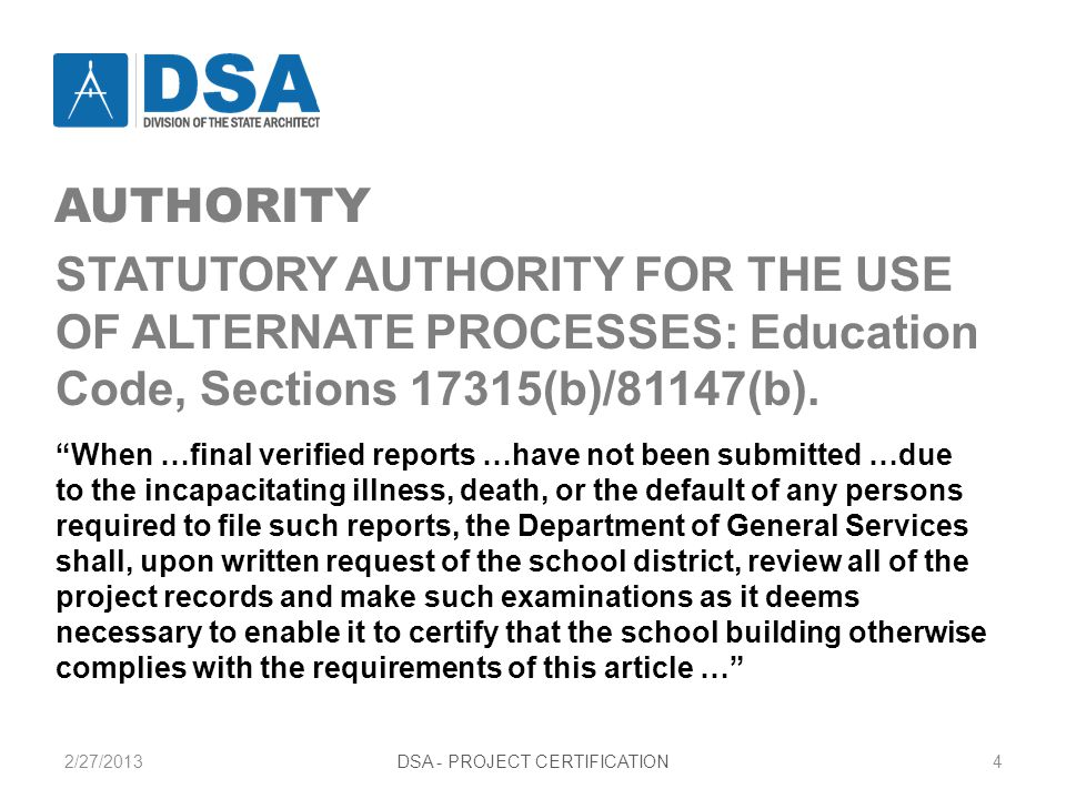 2/27/2013DSA - PROJECT CERTIFICATION15 ALTERNATE PROCESS TYPE A: Change Orders Missing and/or unapproved must be resolved on a case by case basis.