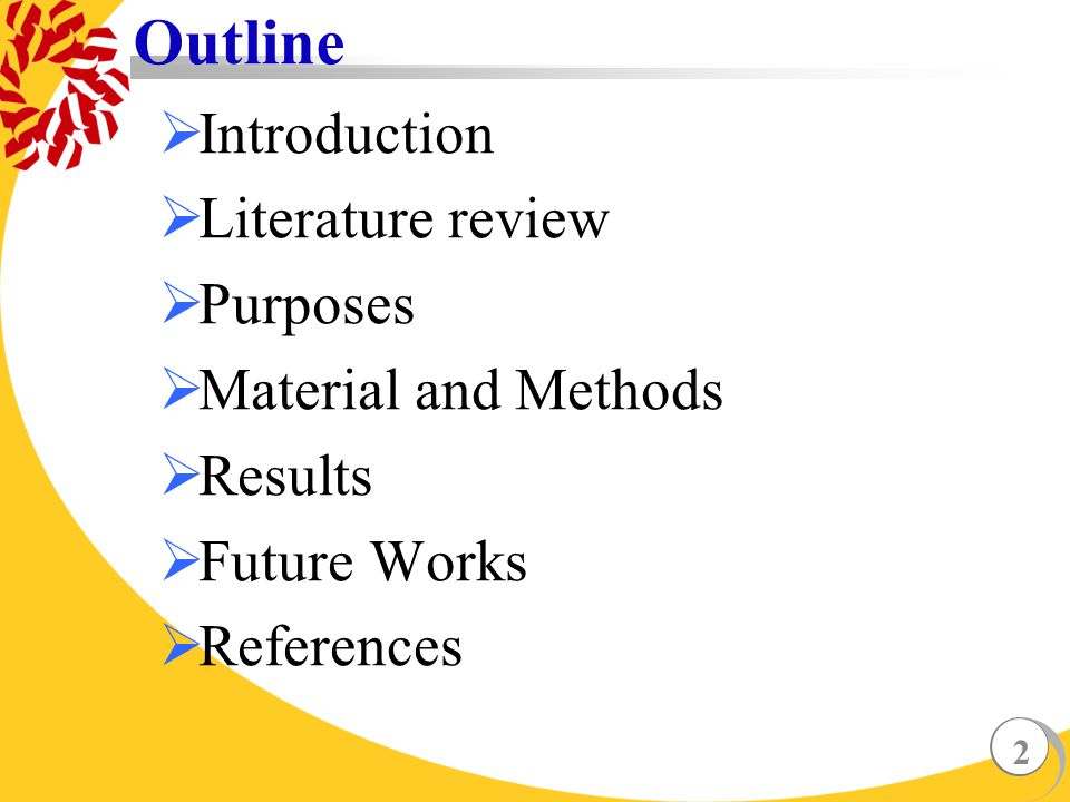 2 Outline  Introduction  Literature review  Purposes  Material and Methods  Results  Future Works  References