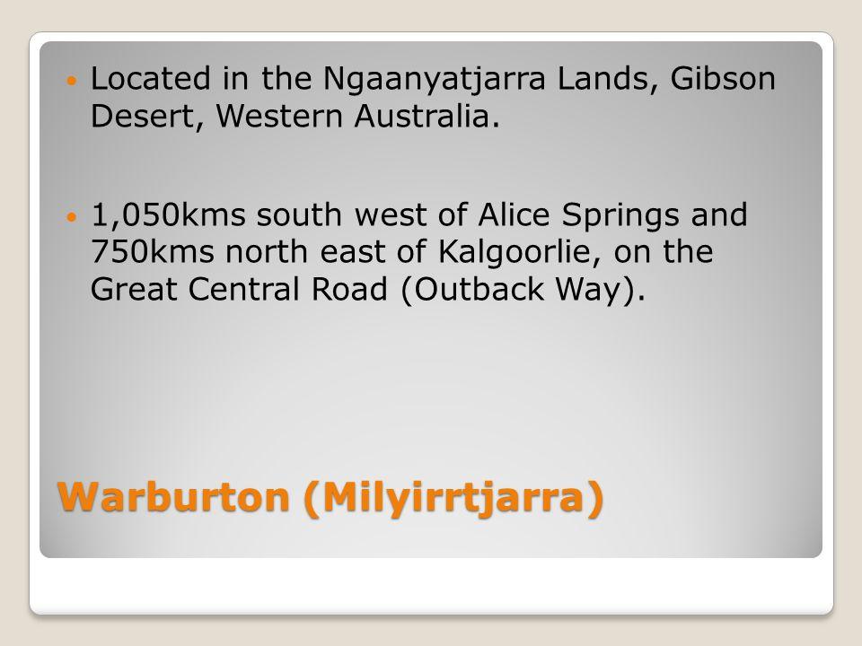 Warburton (Milyirrtjarra) Located in the Ngaanyatjarra Lands, Gibson Desert, Western Australia.