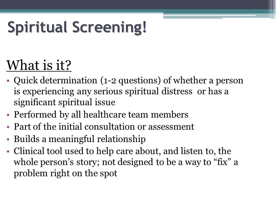 Spiritual Screening. Spiritual Screening. What is it.