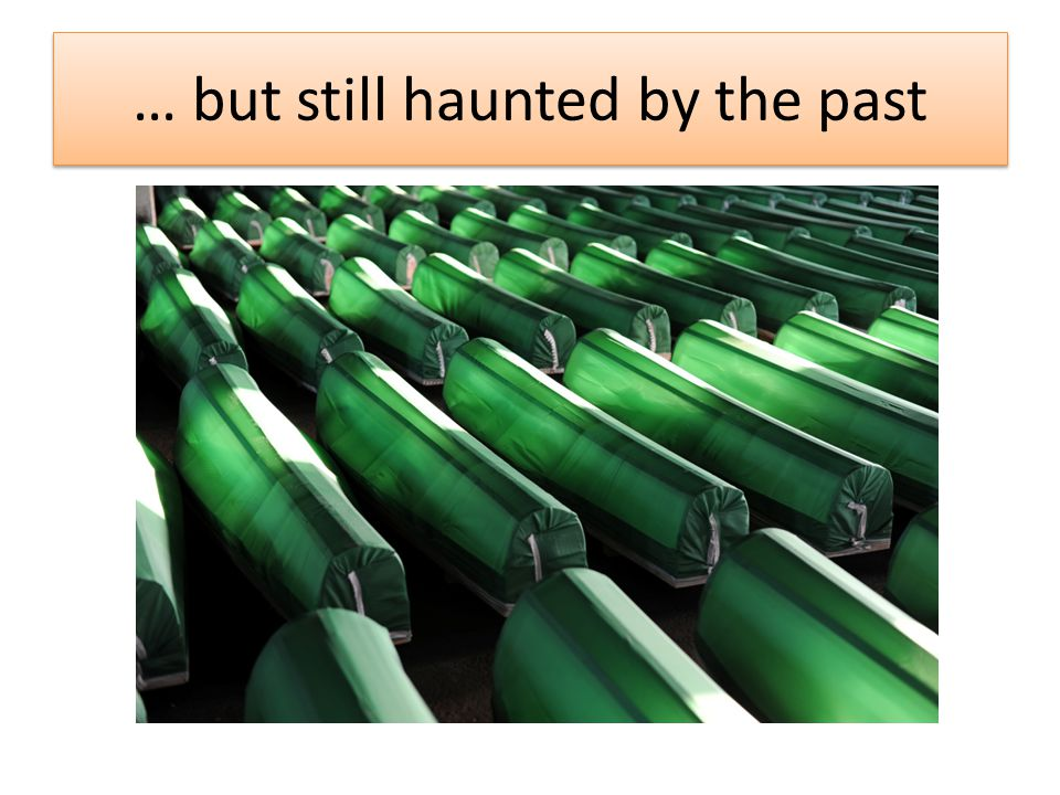 … but still haunted by the past